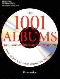 Les 1.001 albums qu'il faut avoir écoutés dans sa vie : rock, hip hop, soul, dance, world music, pop, techno...