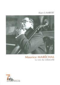 Maurice Maréchal : la voix du violoncelle