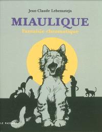 Miaulique : fantaisie chromatique