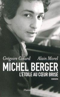 Michel Berger, l'étoile au coeur brisé : biographie