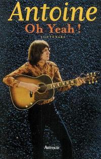 Oh yeah ! : souvenirs 1944-1974