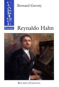 Reynaldo Hahn : le musicien de la Belle Epoque