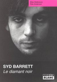 Syd Barrett : le diamant noir