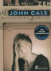 Une autobiographie de John Cale : what's welsh for zen ?
