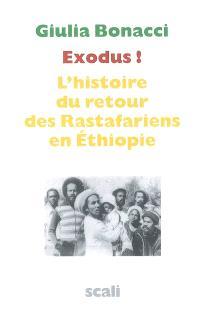 Exodus ! : l'histoire du retour des rastafariens en Ethiopie