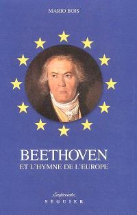 Beethoven et l'hymne de l'Europe : genèse et destin de l'Hymne à la joie