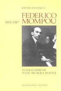Federico Mompou : à la recherche d'une musique perdue
