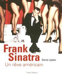 Frank Sinatra : un rêve américain