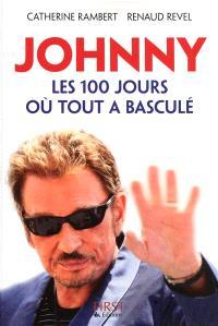 Johnny : les 100 jours où tout a basculé