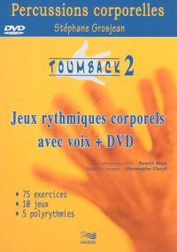 Toumback. Volume 2, Percussions corporelles : jeux rythmiques corporels avec voix + DVD : 75 exercices, 10 jeux, 5 polyrythmies