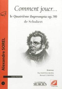 Comment jouer ... : guide pratique. n° 5, Le Quatrième Impromptu op 90 de Schubert
