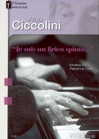 Aldo Ciccolini : Je suis un lirico spinto : entretiens avec Pascal Le Corre