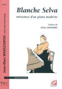 Blanche Selva : naissance d'un piano moderne
