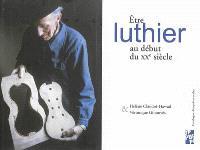 Etre luthier au début du XXe siècle