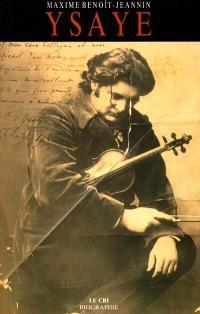 Eugène Ysaye : le sacre du violon