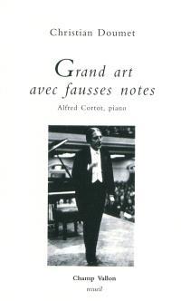 Grand art avec fausses notes : Alfred Cortot, piano
