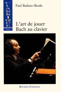 L'art de jouer Bach au clavier
