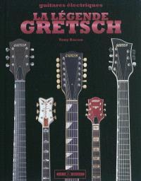 La légende Gretsch : un demi-siècle de White Falcon, Gent, Jet & autres guitares d'exception