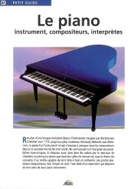 Le piano : instrument, compositeurs, interprètes