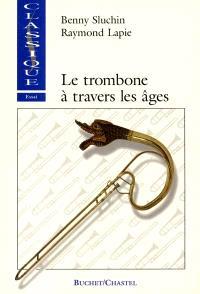 Le trombone à travers les âges