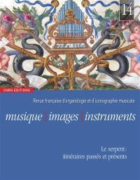 Musique, images, instruments. n° 14, Le serpent, itinéraires passés et présents