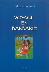 Voyage en Barbarie