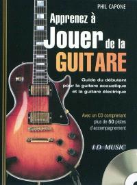 Apprenez à jouer de la guitare : guide du débutant pour la guitare acoustique et la guitare électrique