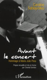 Avant le concert : hommage à Maria Joao Pires