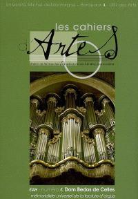 Cahiers d'ARTES (Les). n° 2, Dom Bedos de Celles, mémorialiste universel de la facture d'orgue