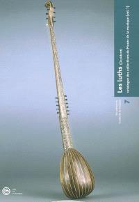 Catalogue des collections du Musée de la musique. Volume 1, Les luths (Occident)