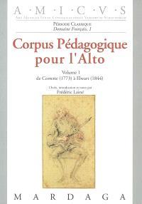 Corpus pédagogique pour l'alto. Volume 1, De Corrette (1773) à Elwart (1844)