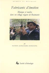 Fabricants d'émotion : musique et malice dans un village tsigane de Roumanie