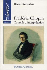 Frédéric Chopin : conseils d'interprétation