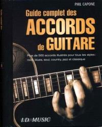 Guide complet des accords de guitare : plus de 500 accords illustrés pour tous les styles : rock, blues, soul, country, jazz et classique