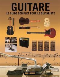 Guitare : le guide complet pour les guitaristes