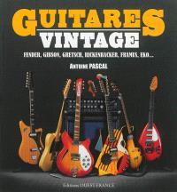 Guitares vintages : Fender, Gibson, Gretsch, Rickenbacker, Framus, Eko...