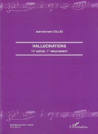 Hallucinations : 14e cahier, 1er mouvement