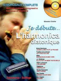Je débute l'harmonica : harmonica diatonique