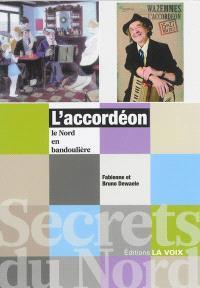 L'accordéon : le Nord en bandoulière