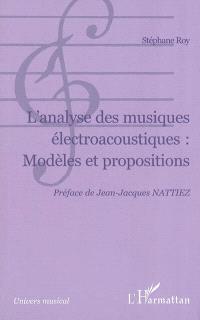 L'analyse des musiques électroacoustiques, modèles et propositions