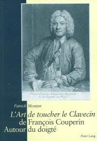 L'art de toucher le clavecin, de François Couperin : autour du doigté