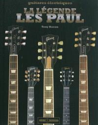 La légende Les Paul : une histoire complète des Gibson Les Paul