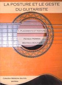 La posture et le geste du guitariste. Volume 1, Placements et posture