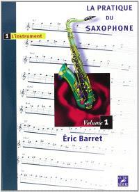 La pratique du saxophone. Volume 1, L'instrument