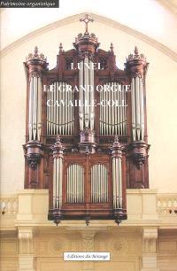 Le grand orgue Cavaillé-Coll : Lunel : Eglise Notre-Dame-du-Lac