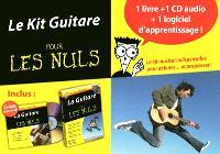 Le kit guitare pour les nuls + 1 CD audio + 1 logiciel