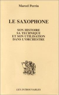 Le Saxophone : son histoire, sa technique et son utilisation dans l'orchestre