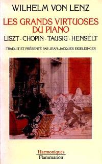 Les grands virtuoses du piano : Liszt, Chopin, Tausig, Henselt, souvenirs personnels
