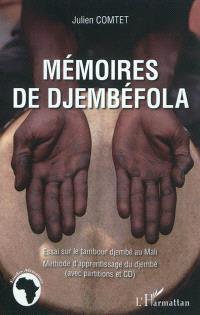 Mémoires de djembéfola : essai sur le tambour djembé au Mali : méthode d'apprentissage du djembé (avec partition et CD)