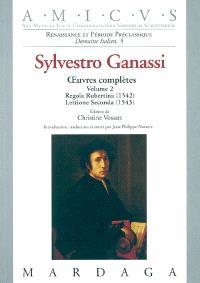 Oeuvres complètes. Volume 2, Regola Rubertina (1572), Lettione Seconda (1543)